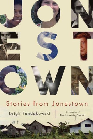 Stories from Jonestown, Leigh Fondakowski