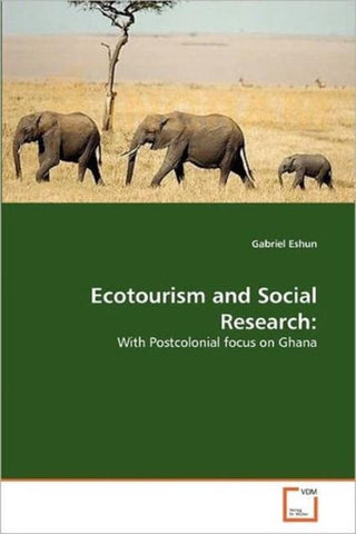 Ecotourism and Social Research, Gabriel Eshun