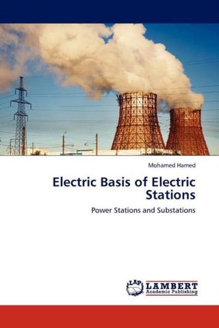 Electric Basis of Electric Stations, Mohamed Hamed