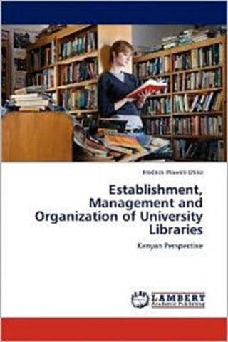 Establishment, Management and Organization of University Libraries, Fredrick Wawire Otike