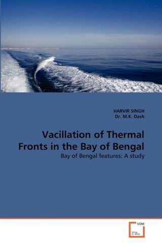 Vacillation of Thermal Fronts in the Bay of Bengal, Harvir Singh