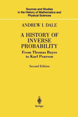 A History of Inverse Probability, Andrew I. Dale