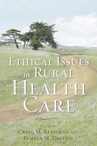 Ethical Issues in Rural Health Care, Klugman, Craig M.