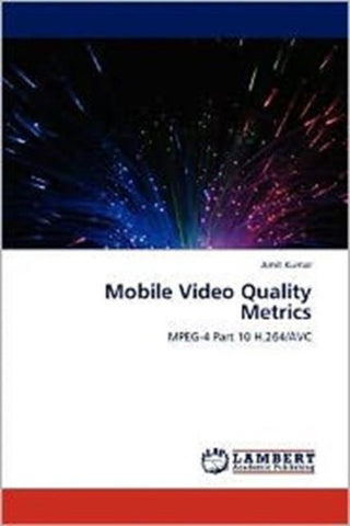 Mobile Video Quality Metrics, Amit Kumar