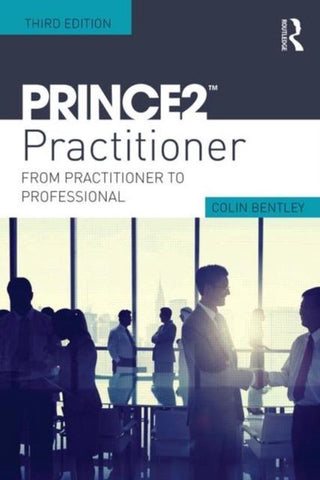 The PRINCE2 Practitioner, Colin Bentley