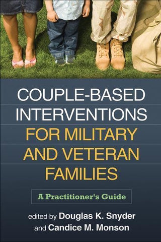 Couple-Based Interventions for Military and Veteran Families, Douglas K Synder