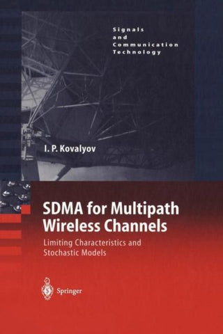 SDMA for Multipath Wireless Channels, Igor P. Kovalyov