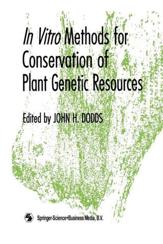 In Vitro Methods for Conservation of Plant Genetic Resources, Springer