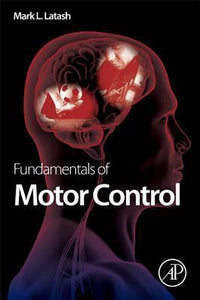 Fundamentals of Motor Control, Mark Latash