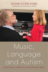 Music, Language and Autism, Adam Ockelford