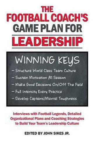Football Coach's Game Plan for Leadership, John M Sikes Jr