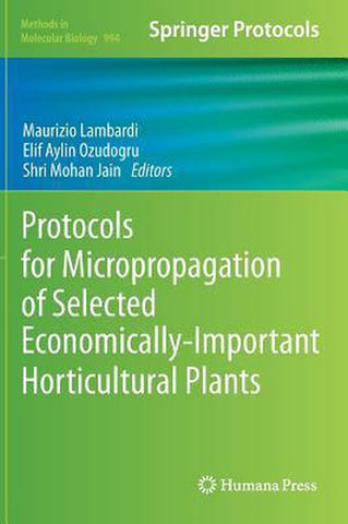 Protocols for Micropropagation of Selected Economically-Important Horticultural Plants, Humana Press Inc.