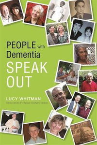 People with Dementia Speak Out, Professor Graham Stokes