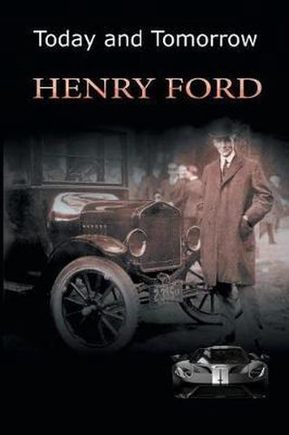Today and Tomorrow, Henry Ford