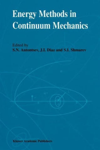 Energy Methods in Continuum Mechanics, Springer