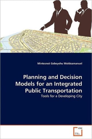 Planning and Decision Models for an Integrated Public Transportation, Mintesnot Gebeyehu Woldeamanuel