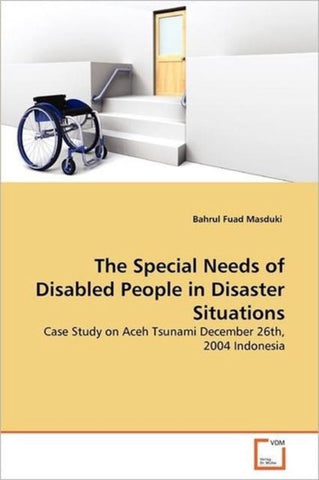 The Special Needs of Disabled People in Disaster Situations, Bahrul Fuad Masduki