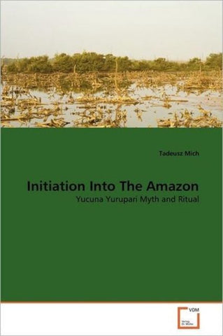 Initiation Into the Amazon, Tadeusz Mich