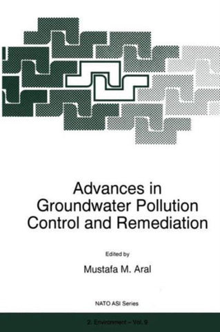 Advances in Groundwater Pollution Control and Remediation, Mustafa Aral Aral