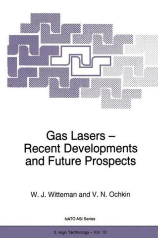 Gas Lasers - Recent Developments and Future Prospects, Springer