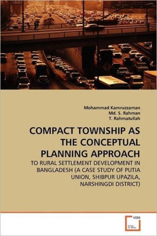 Compact Township as the Conceptual Planning Approach, Mohammad Kamruzzaman