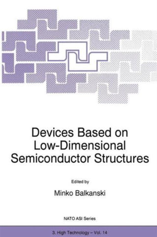Devices Based on Low-Dimensional Semiconductor Structures, M. Balkanski