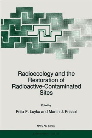 Radioecology and the Restoration of Radioactive-Contaminated Sites, Springer