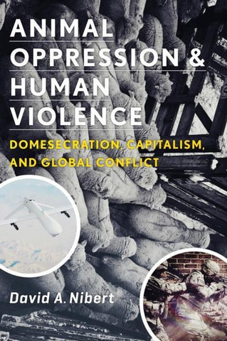 Animal Oppression and Human Violence, David Nibert