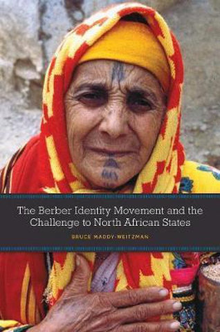 The Berber Identity Movement and the Challenge to North African States, Bruce Maddy-Weitzman