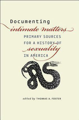 Documenting Intimate Matters, Thomas Foster