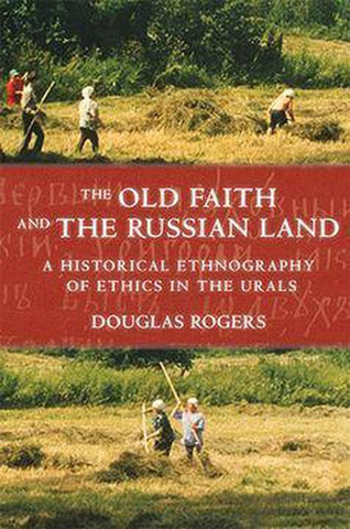 The Old Faith and the Russian Land, Douglas Rogers