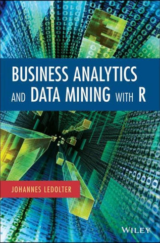 Data Mining and Business Analytics with R, Johannes Ledolter
