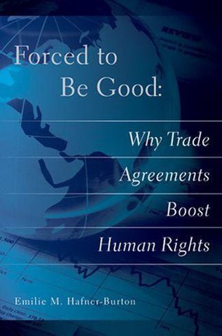 Forced to Be Good, Emilie M. Hafner-Burton