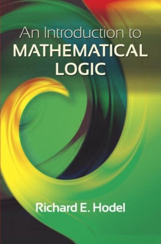 Introduction to Mathematical Logic, Hodel