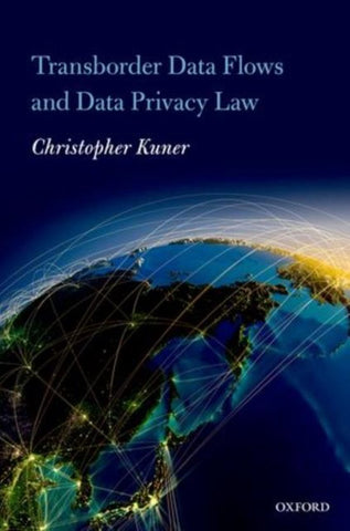 Transborder Data Flows and Data Privacy Law, Christopher Kuner