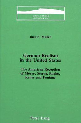 German Realism in the United States, Inga E Mullen