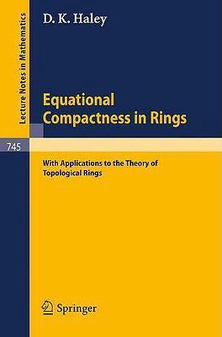Equational Compactness in Rings, D. K. Haley