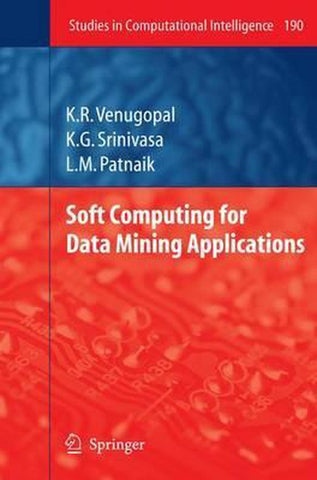 Soft Computing for Data Mining Applications, K. R. Venugopal