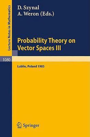 Probability Theory on Vector Spaces III, Springer