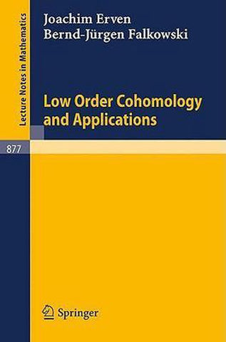 Low Order Cohomology and Applications, J. Erven