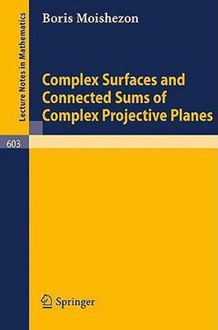 Complex Surfaces and Connected Sums of Complex Projective Planes, B. Moishezon