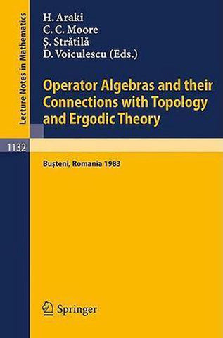 Operator Algebras and Their Connections with Topology and Ergodic Theory, Springer