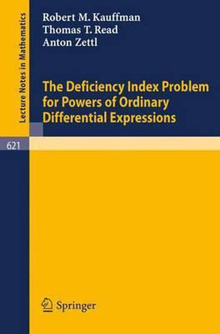 The Deficiency Index Problem for Powers of Ordinary Differential Expressions, Robert M. Kauffman