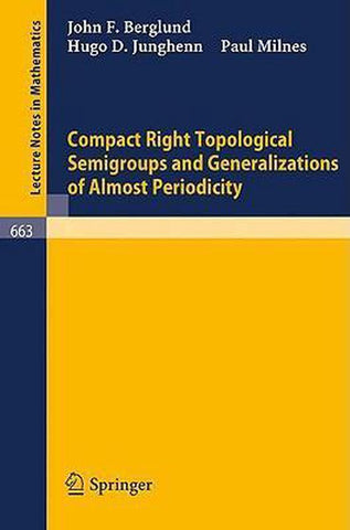 Compact Right Topological Semigroups and Generalizations of Almost Periodicity, J.F. Berglund
