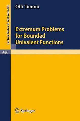 Extremum Problems for Bounded Univalent Functions, Olli Tammi