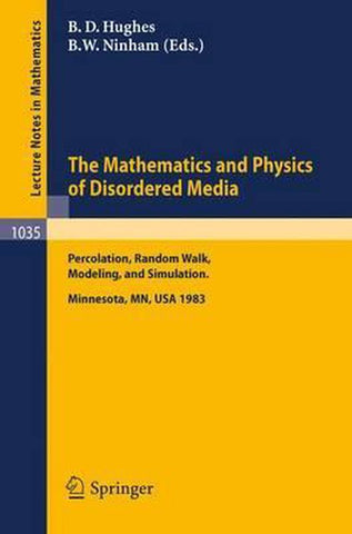 The Mathematics and Physics of Disordered Media, Springer