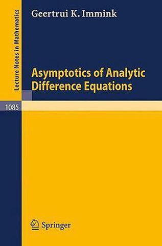 Asymptotics of Analytic Difference Equations, G. K. Immink
