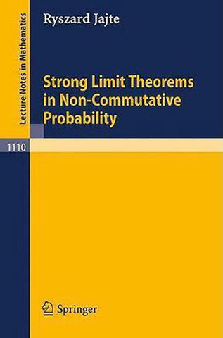 Strong Limit Theorems in Non-Commutative Probability, R. Jajte