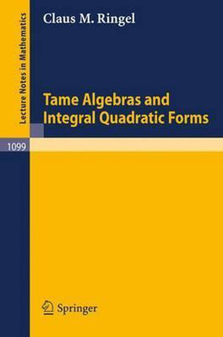 Tame Algebras and Integral Quadratic Forms, Claus Michael Ringel