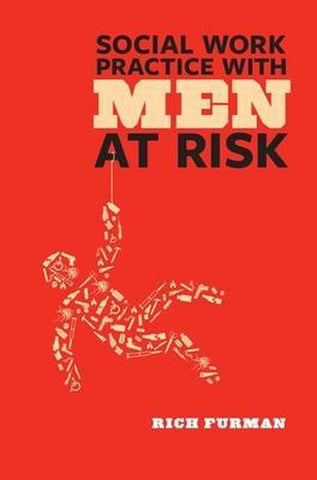 Social Work Practice with Men at Risk, Rich Furman